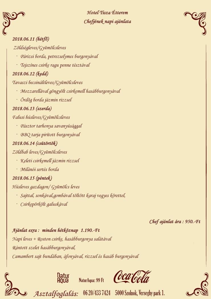 Chefjének napi ajánlata 2018.06.11- 2018.06.15 -ig
