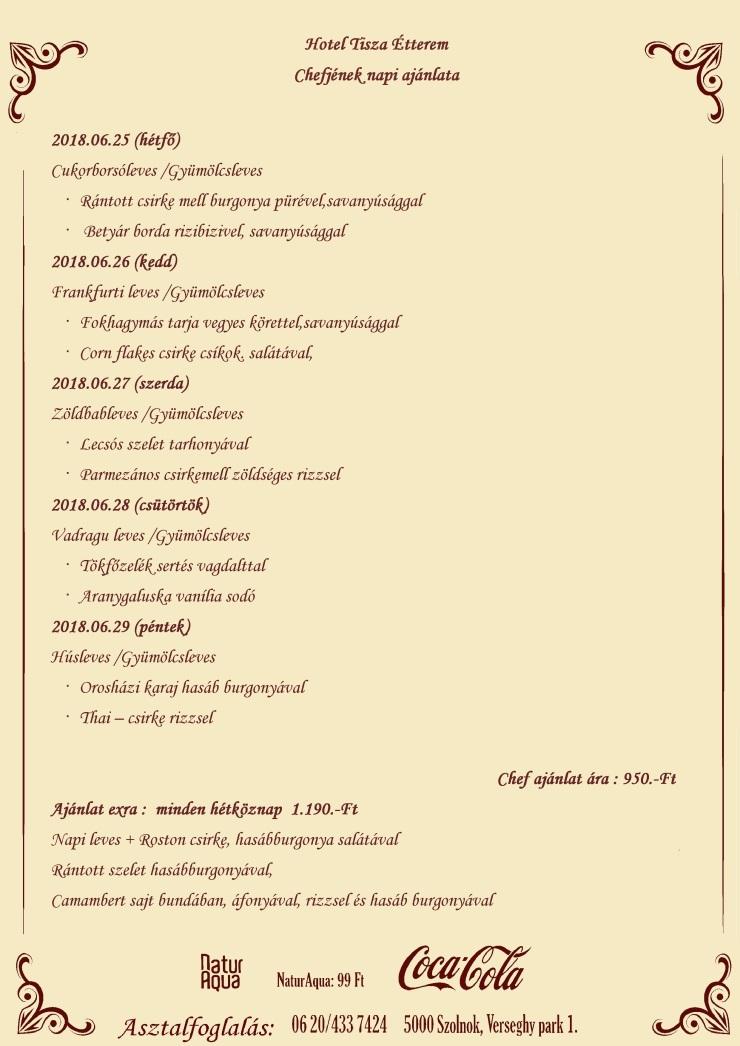 Chefjének napi ajánlata 2018.06.25- 2018.06.29 -ig
