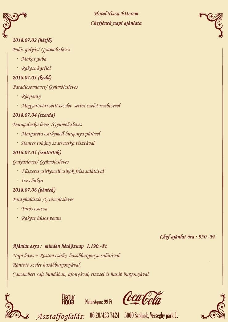 Chefjének napi ajánlata 2018.07.02- 2018.07.06 -ig